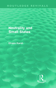 Neutrality and Small States (REV) RPD - 1st Edition book cover