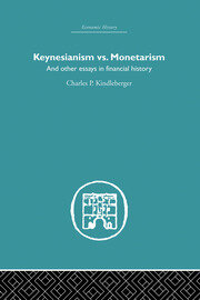 Keynesianism vs. Monetarism: And other essays in financial history