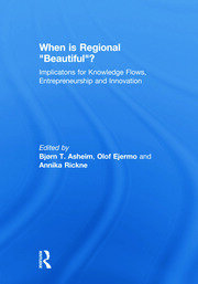 When is Regional Beautiful?: Implications for Knowledge Flows, Entrepreneurship and Innovation