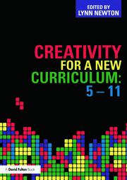 Creativity for a New Curriculum: 5-11