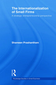 The Internationalization of Small Firms: A Strategic Entrepreneurship Perspective