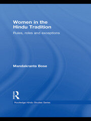 Women in the Hindu Tradition: Rules, Roles and Exceptions