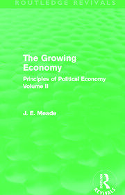 The Growing Economy (Routledge Revivals): Principles of Political Economy Volume II