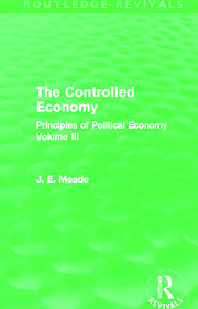 The Controlled Economy (Routledge Revivals): Principles of Political Economy Volume III