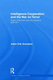 Intelligence Cooperation and the War on Terror: Anglo-American Security Relations after 9/11