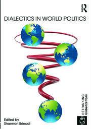 Dialectics in World Politics - Brincat - 1st Edition book cover
