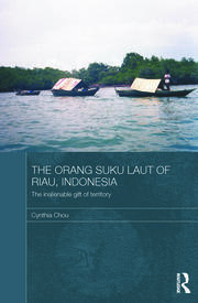 The Orang Suku Laut of Riau, Indonesia: The inalienable gift of territory