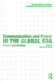 Communication and Power in the Global Era: Orders and Borders
