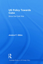 US Policy Towards Cuba: Since the Cold War