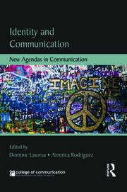 Identity and Communication: New Agendas in Communication