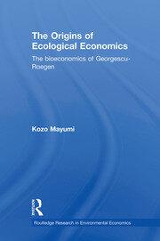 The Origins of Ecological Economics: The Bioeconomics of Georgescu-Roegen