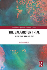 The Balkans on Trial: Justice vs. Realpolitik