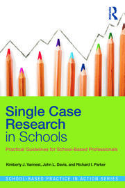 Single Case Research in Schools: Practical Guidelines for School-Based Professionals