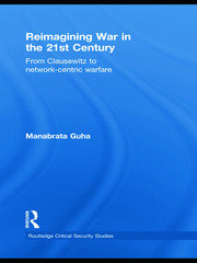 Reimagining War in the 21st Century: From Clausewitz to Network-Centric Warfare