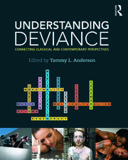 Understanding Deviance: Connecting Classical and Contemporary Perspectives