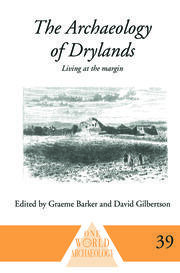 The Archaeology of Drylands: Living at the Margin