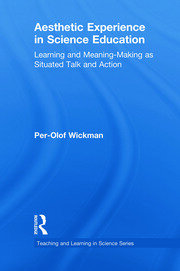 Aesthetic Experience in Science Education: Learning and Meaning-Making as Situated Talk and Action