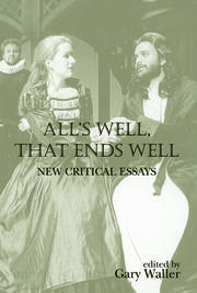 All's Well, That Ends Well: New Critical Essays