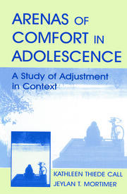Arenas of Comfort in Adolescence: A Study of Adjustment in Context
