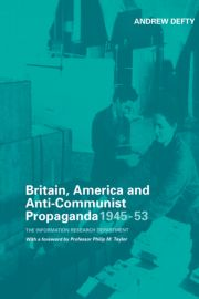 Britain, America and Anti-Communist Propaganda 1945-53