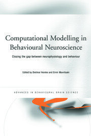 Computational Modelling in Behavioural Neuroscience: Closing the Gap Between Neurophysiology and Behaviour
