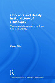 Concepts and Reality in the History of Philosophy: Tracing a Philosophical Error from Locke to Bradley