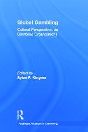 Global Gambling: Cultural Perspectives on Gambling Organizations