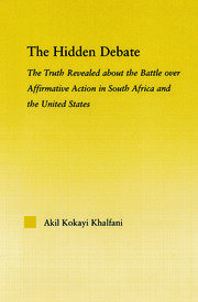 The Hidden Debate: The Truth Revealed about the Battle over Affirmative Action in South Africa and the United States