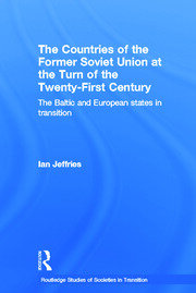 The Countries of the Former Soviet Union at the Turn of the Twenty-First Century: The Baltic and European States in Transition
