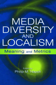 Media Diversity and Localism: Meaning and Metrics