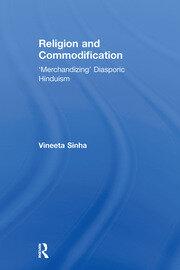 Religion and Commodification: 'Merchandizing' Diasporic Hinduism
