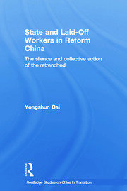 State and Laid-Off Workers in Reform China: The Silence and Collective Action of the Retrenched