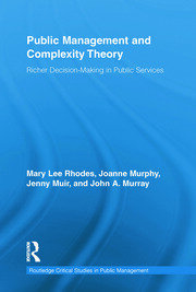 Public Management and Complexity Theory: Richer Decision-Making in Public Services