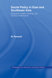 Social Policy in East and Southeast Asia: Education, Health, Housing and Income Maintenance