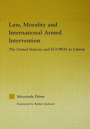 Law, Morality, and International Armed Intervention: The United Nations and ECOWAS