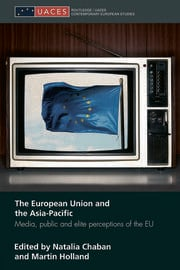 The European Union and the Asia-Pacific: Media, Public and Elite Perceptions of the EU