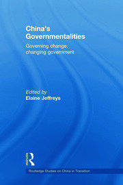 China's Governmentalities: Governing Change, Changing Government