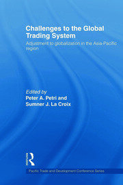 Challenges to the Global Trading System: Adjustment to Globalization in the Asia-Pacific Region