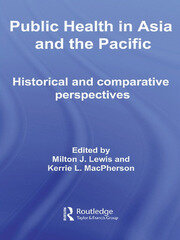 Public Health in Asia and the Pacific: Historical and Comparative Perspectives