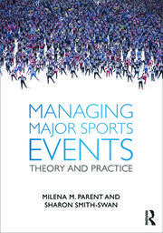 Managing Major Sports Events: Parent & Smith-Swan - 1st Edition book cover