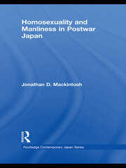 Homosexuality and Manliness in Postwar Japan