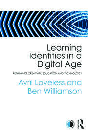 Learning Identities in a Digital Age: Rethinking creativity, education and technology