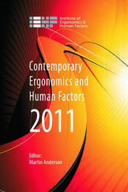 Contemporary Ergonomics and Human Factors 2011: Proceedings of the international conference on Ergonomics & Human Factors 2011, Stoke Rochford, Lincolnshire, 12-14 April 2011