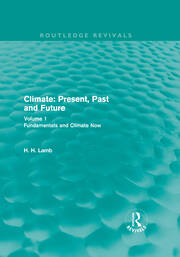 Climate: Present, Past and Future (Routledge Revivals): Volume 1: Fundamentals and Climate Now