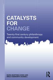 Catalysts for Change: 21st Century Philanthropy and Community Development