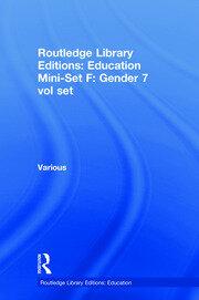 Routledge Library Editions: Education Mini-Set F: Gender 7 vol set
