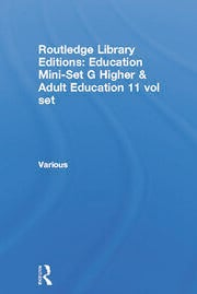 Routledge Library Editions: Education Mini-Set G Higher & Adult Education 11 vol set