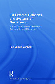 EU External Relations and Systems of Governance: The CFSP, Euro-Mediterranean Partnership and Migration
