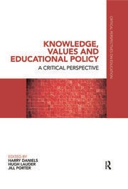 Knowledge, Values and Educational Policy: A Critical Perspective