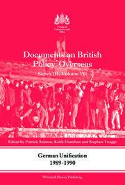 German Unification 1989-90: Documents on British Policy Overseas, Series III, Volume VII